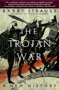 The Trojan War: A New History - Strauss, Barry