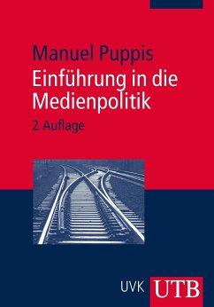 Einführung in die Medienpolitik - Puppis, Manuel