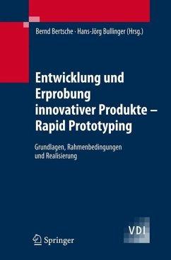 Entwicklung und Erprobung innovativer Produkte - Rapid Prototyping - Bertsche, Bernd / Bullinger, Hans-Jörg (Hgg.)