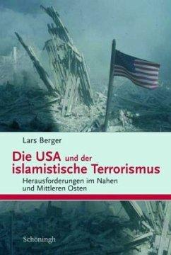 Die USA und der islamistische Terrorismus - Berger, Lars