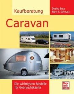 Kaufberatung Caravan - Bues, Claus-Detlev; Schwarz, Hans F.