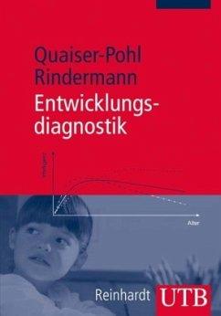 Entwicklungsdiagnostik - Quaiser-Pohl, Claudia; Rindermann, Heiner