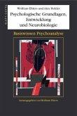 Psychologische Grundlagen, Entwicklung und Neurobiologie (Basiswissen Psychoanalyse, Bd. 1)