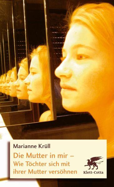 Die Mutter in mir von Marianne Krüll - Fachbuch - bücher.de
