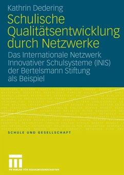 Schulische Qualitätsentwicklung durch Netzwerke - Dedering, Kathrin