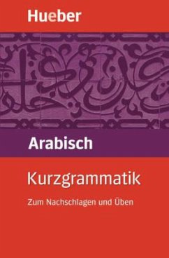 Kurzgrammatik Arabisch - Wightwick, Jane; Gaafar, Mahmoud