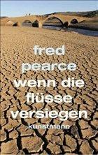 Wenn die Flüsse versiegen - Pearce, Fred