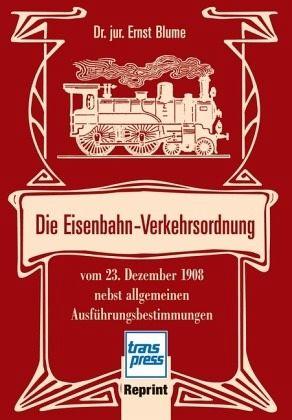 Eisenbahn-Verkehrsordnung von Ernst Blume - Buch - buecher.de