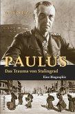 Paulus - Das Trauma von Stalingrad