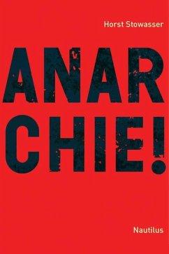 Anarchie! - Stowasser, Horst