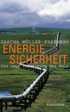 Energiesicherheit - Müller-Kraenner, Sascha