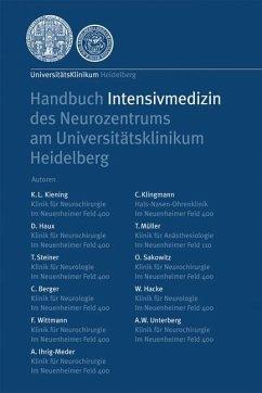 Handbuch Intensivmedizin des Neurozentrums am Universitätsklinikum Heidelberg - Berger, C.; Hacke, W.; Haux, D.; Ihrig-Meder, A.; Kiening, K. L.; Klingmann, C.; Müller, T.; Sakowitz, O.; Steiner, T.; Unterberg, A. W.; Wittmann, F.