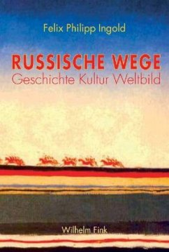 Russische Wege - Ingold, Felix Philipp