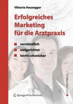 Erfolgreiches Marketing für die Arztpraxis - Hausegger, Viktoria