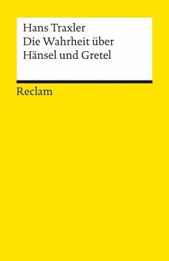 Die Wahrheit über Hänsel und Gretel - Traxler, Hans