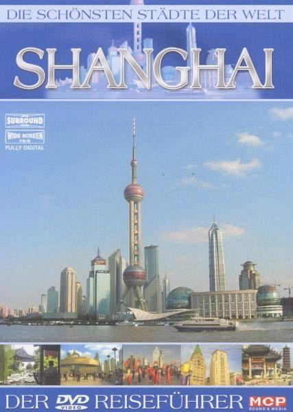 die sch nsten st dte der welt shanghai film auf dvd. Black Bedroom Furniture Sets. Home Design Ideas