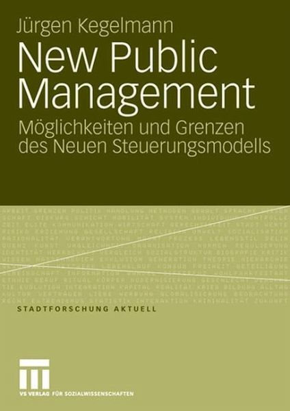 New Public Management - Kegelmann, Jürgen