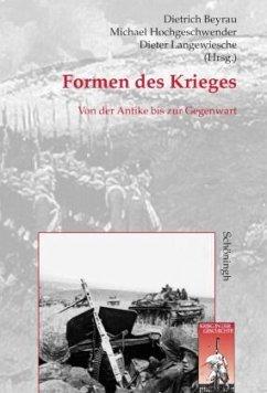 Formen des Krieges - Beyrau, Dietrich / Hochgeschwender, Michael / Langewiesche, Dieter (Hgg.)