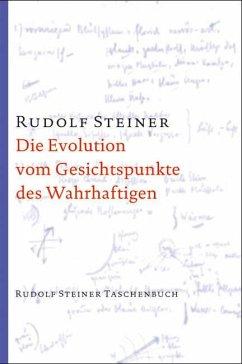 Die Evolution vom Gesichtspunkte des Wahrhaftigen - Steiner, Rudolf