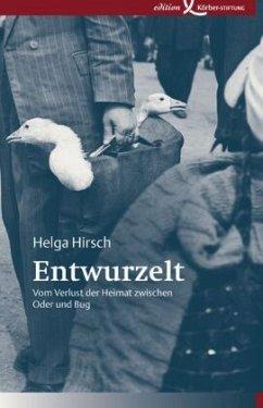 Entwurzelt - Hirsch, Helga