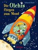 Die Olchis fliegen zum Mond / Die Olchis-Kinderroman Bd.2