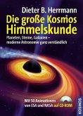 Die große Kosmos Himmelskunde: Planeten, Sterne, Galaxien - moderne Astronomie ganz verständlich