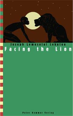 Facing the Lion - Lekuton, Joseph L.