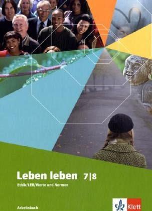 Leben leben Neu. 7./8. Schülerbuch