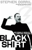 Black Shirt: Sir Oswald Mosley and the British Fascism