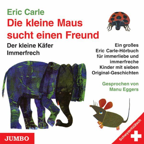 die kleine maus sucht einen freund schweizerdeutsche ausgabe von eric carle h rb cher. Black Bedroom Furniture Sets. Home Design Ideas