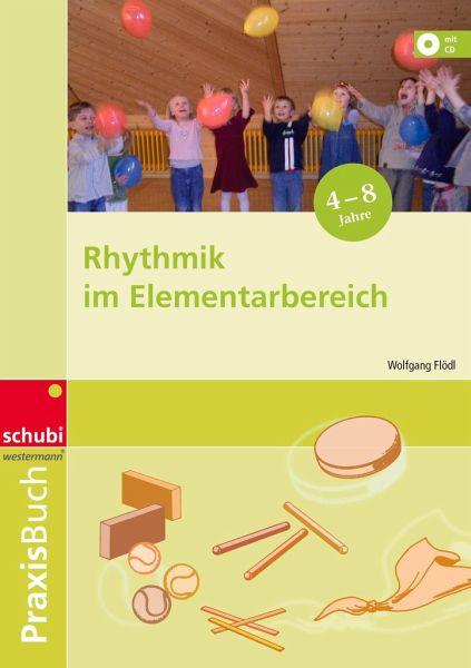 Rhythmik im Elementarbereich - Flödl, Wolfgang