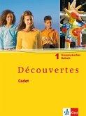 Découvertes Cadet 1. Das neue Lehrwerk speziell für jüngere Lerner / Grammatisches Beiheft 5. Schuljahr