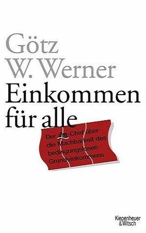 Einkommen für alle - Werner, Götz W.