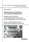 Verflechtungen der deutschen und russischen Zeitgeschichte. Aufsätze und Archivfunde zu den Beziehungen Deutschlands und der Sowjetunion von 1917 bis 1991