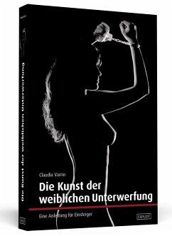 Die Kunst der weiblichen Unterwerfung - Varrin, Claudia
