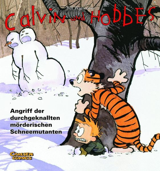 Calvin und Hobbes 07. Angriff der durchgeknallten mörderischen Schneemutanten - Watterson, Bill