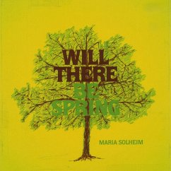 Will There Be Spring - Maria Solheim