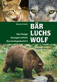 Bär, Luchs, Wolf