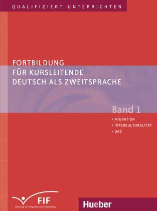 Fortbildung für Kursleitende Deutsch als Zweitsprache 1 Bd.1