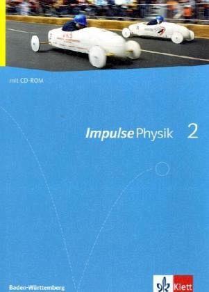 Impulse Physik BW 2. Klassen 9-10. Schülerbuch mit CD-ROM Bd.2