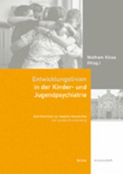 Entwicklungslinien in der Kinder- und Jugendpsychiatrie - Kinze, Wolfram