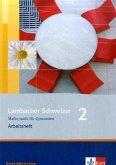 Lambacher Schweizer. LS Mathematik 2. Arbeitsheft. Neubearbeitung. Baden-Württemberg
