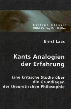 Kants Analogien der Erfahrung - Laas, Ernst
