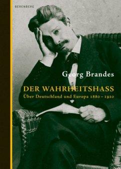 Der Wahrheitshass - Brandes, Georg