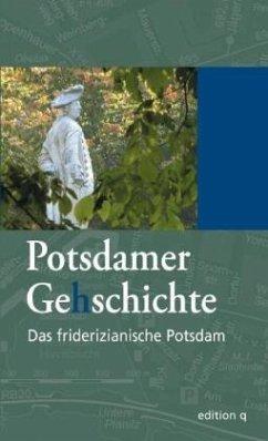 Das friderizianische Potsdam / Potsdamer Gehschichte