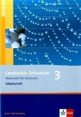 Lambacher Schweizer. LS Mathematik 3. Arbeitsheft. Neubearbeitung. Baden-Württemberg