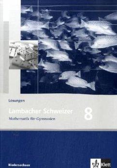 Lambacher Schweizer. 8. Schuljahr. Lösungen. Niedersachsen