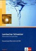 Lambacher-Schweizer. 11.-12. Schuljahr und 12.-13. Schuljahr. Oberstufe mit CAS. Schülerbuch und CD-ROM. Ausgabe C