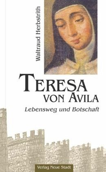 Teresa von Avila - Herbstrith, Waltraud