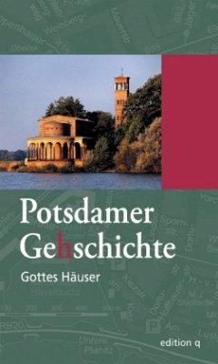 Gottes Häuser / Potsdamer Gehschichte